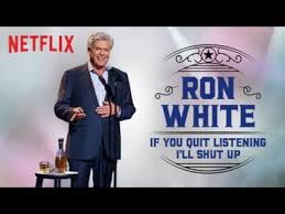 Ron White:If You Quit Listening I'll Shut Up (2018)