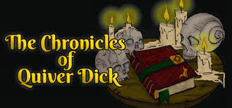 The Chronicles Of Quiver Dick