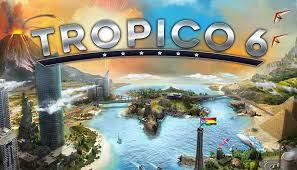 Tropico 6 Delayed UntilMarch