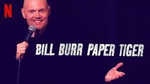 Bill Burr PaperTiger