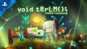 void tRrLM(); //Void Terrarium! PS4 Review